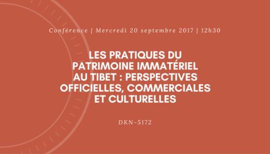 Conférence   Les pratiques du patrimoine immatériel au Tibet : perspectives officielles, commerciales et culturelles
