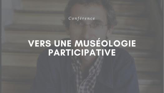 Vers une muséologie participative