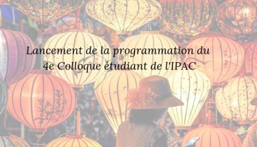 Lancement de la programmation du 4e Colloque étudiant de l'IPAC