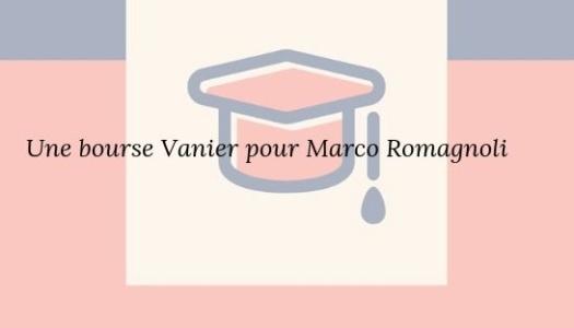 Félicitations à Marco Romagnoli pour l'obtention de la prestigieuse bourse Vanier !