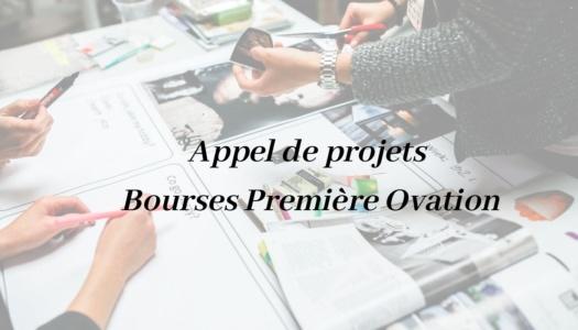 Appel de projets bourses Première Ovation